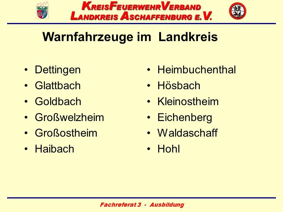 Fachreferat 3 - Ausbildung Warnfahrzeuge im Landkreis Dettingen Glattbach Goldbach Großwelzheim Großostheim Haibach Heimbuchenthal Hösbach Kleinosthei