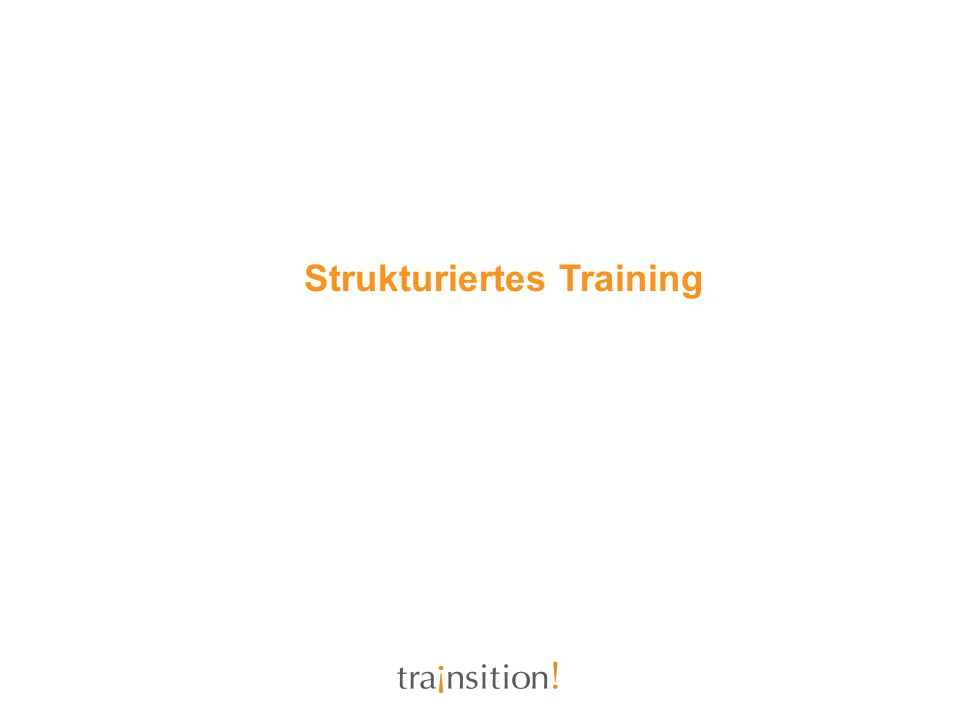 Strukturiertes Training
