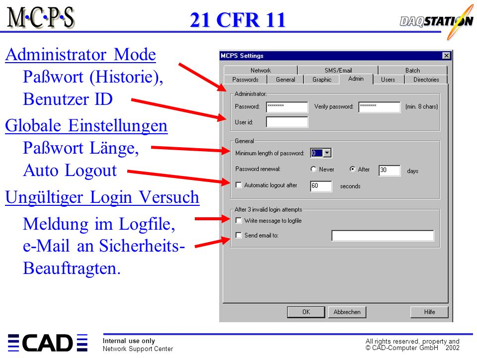 Internal use only Network Support Center All rights reserved, property and © CAD-Computer GmbH 2002 21 CFR 11 Administrator Mode Paßwort (Historie), B