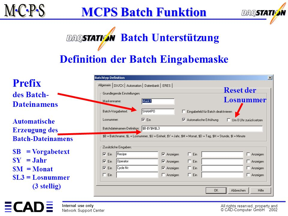 Internal use only Network Support Center All rights reserved, property and © CAD-Computer GmbH 2002 MCPS Batch Funktion Batch Unterstützung Definition