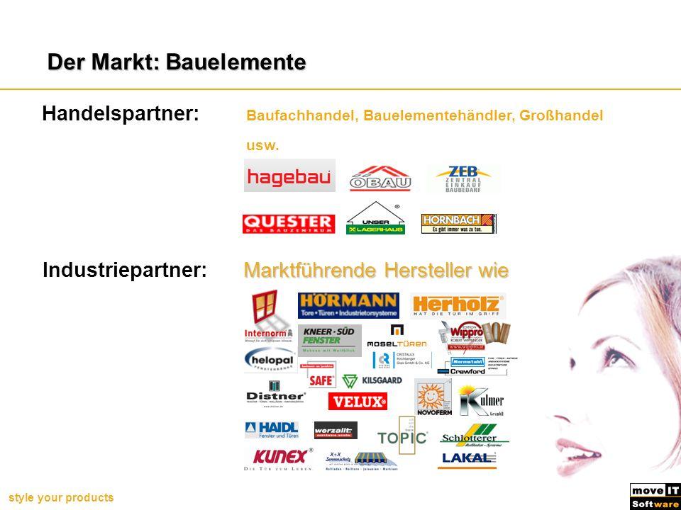 style your products Marktführende Hersteller wie Industriepartner:Marktführende Hersteller wie Handelspartner: Baufachhandel, Bauelementehändler, Groß