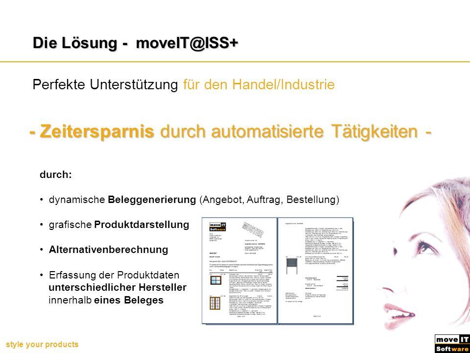style your products - Zeitersparnis durch automatisierte Tätigkeiten - durch: dynamische Beleggenerierung (Angebot, Auftrag, Bestellung) grafische Pro