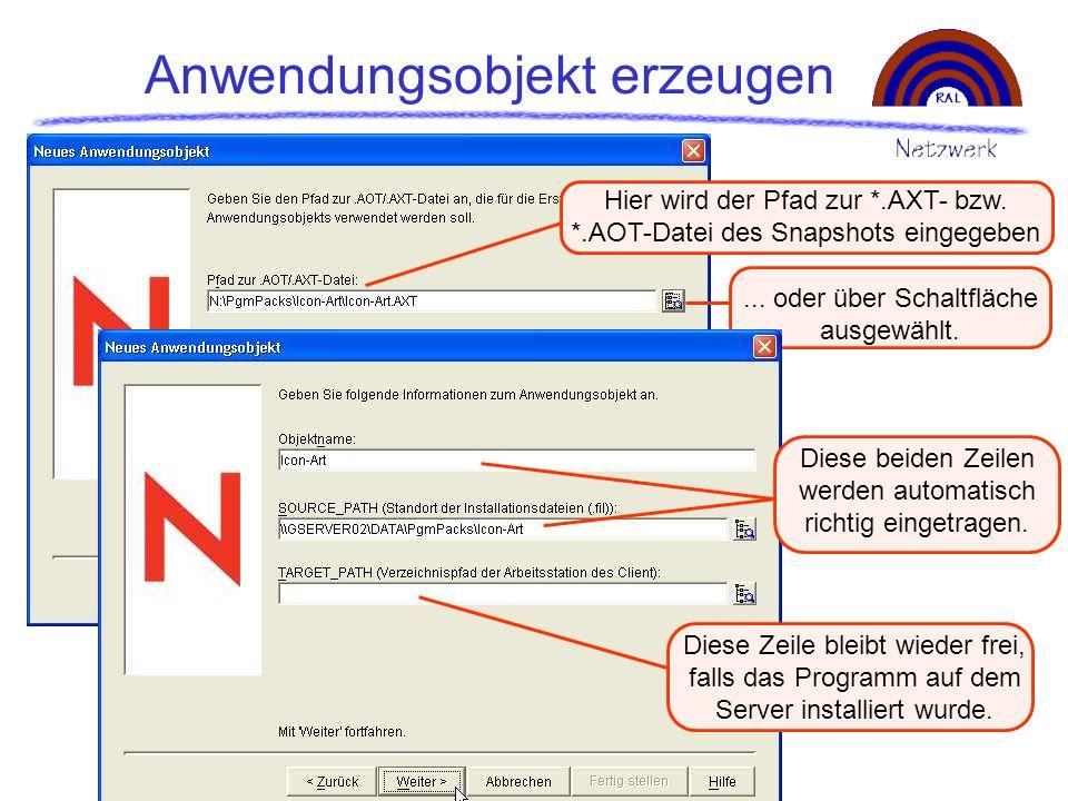 Anwendungsobjekt erzeugen Hier wird der Pfad zur *.AXT- bzw. *.AOT-Datei des Snapshots eingegeben... oder über Schaltfläche ausgewählt. Diese beiden Z