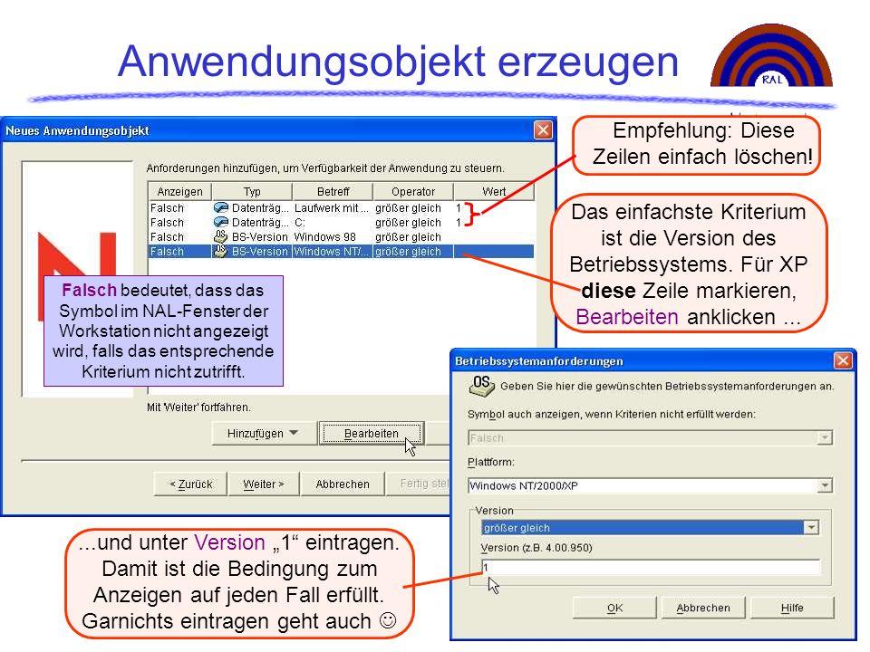 Anwendungsobjekt erzeugen Falsch bedeutet, dass das Symbol im NAL-Fenster der Workstation nicht angezeigt wird, falls das entsprechende Kriterium nich