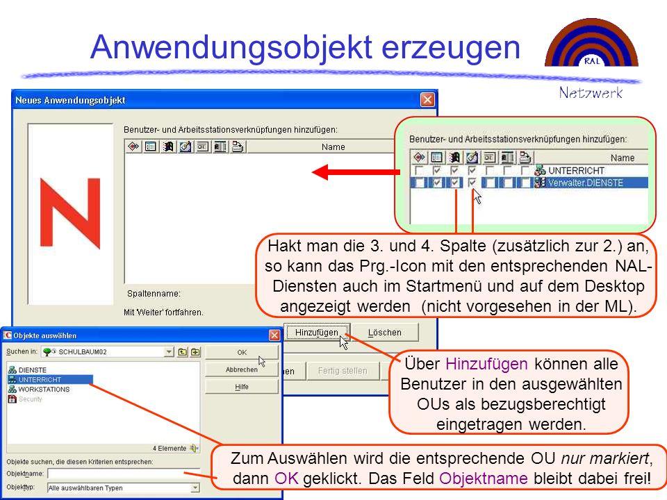 Anwendungsobjekt erzeugen Über Hinzufügen können alle Benutzer in den ausgewählten OUs als bezugsberechtigt eingetragen werden. Hakt man die 3. und 4.