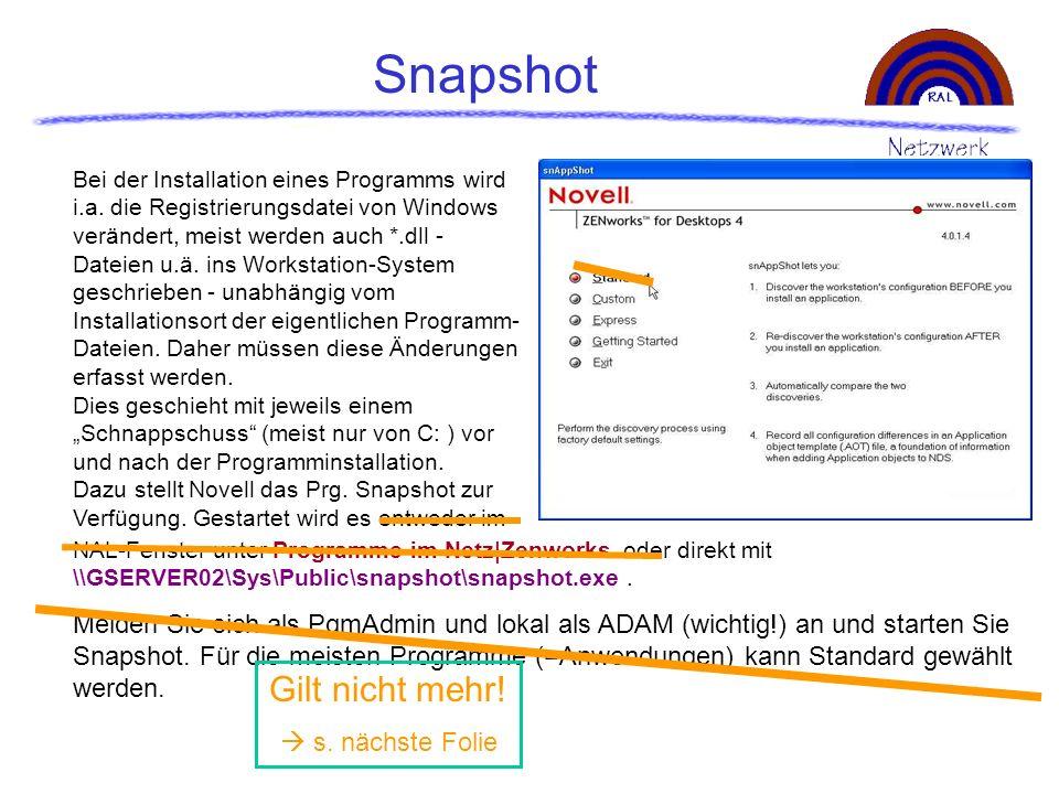 Snapshot Bei der Installation eines Programms wird i.a. die Registrierungsdatei von Windows verändert, meist werden auch *.dll - Dateien u.ä. ins Work