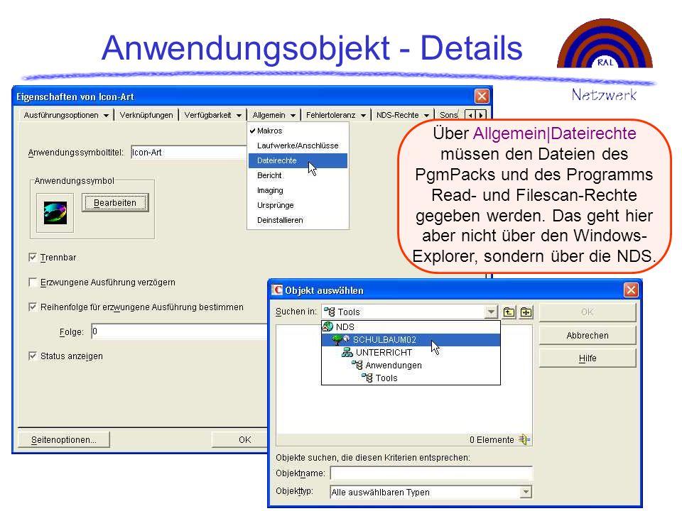 Anwendungsobjekt - Details Über Allgemein|Dateirechte müssen den Dateien des PgmPacks und des Programms Read- und Filescan-Rechte gegeben werden. Das