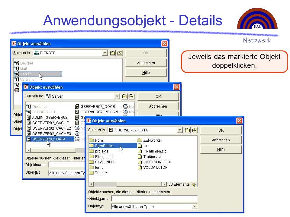 Anwendungsobjekt - Details Jeweils das markierte Objekt doppelklicken.