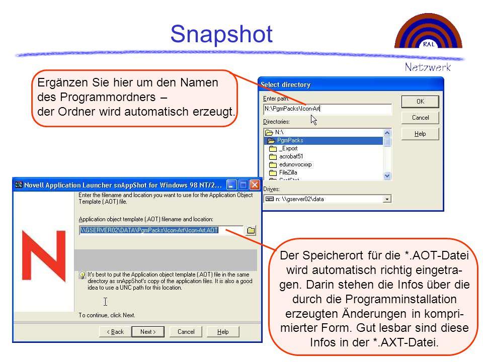 Ergänzen Sie hier um den Namen des Programmordners – der Ordner wird automatisch erzeugt. Snapshot Der Speicherort für die *.AOT-Datei wird automatisc