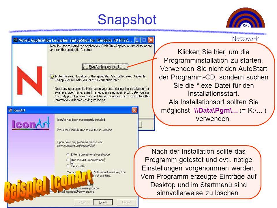 Snapshot Klicken Sie hier, um die Programminstallation zu starten. Verwenden Sie nicht den AutoStart der Programm-CD, sondern suchen Sie die *.exe-Dat