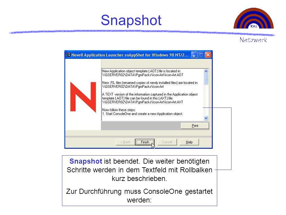 Snapshot ist beendet. Die weiter benötigten Schritte werden in dem Textfeld mit Rollbalken kurz beschrieben. Zur Durchführung muss ConsoleOne gestarte