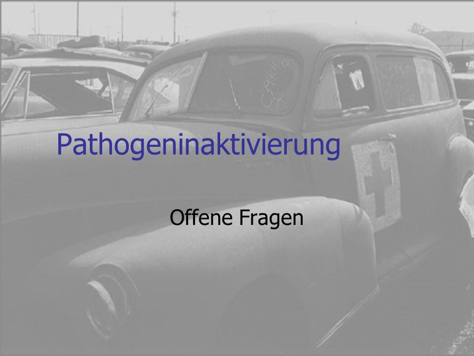 Pathogeninaktivierung Offene Fragen