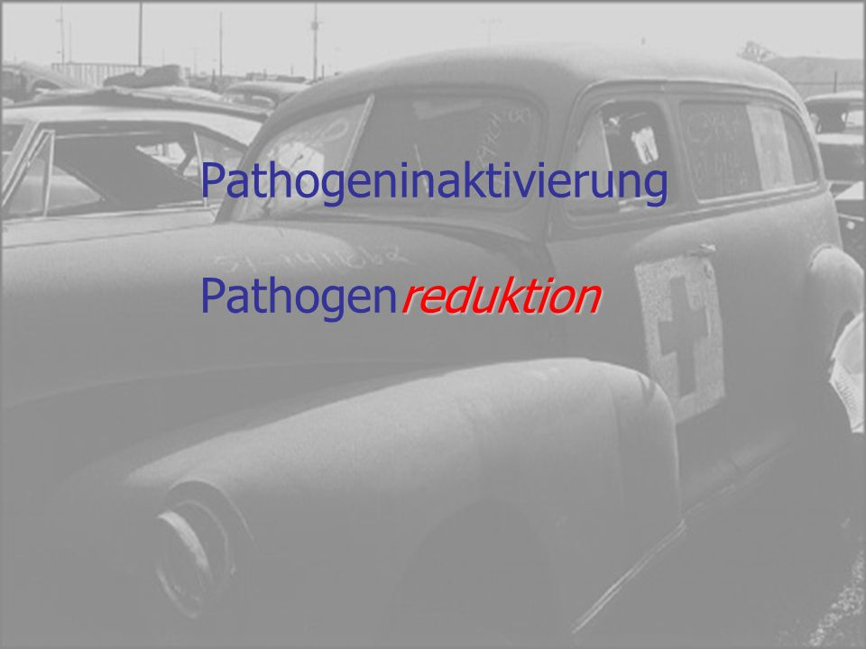 reduktion Pathogeninaktivierung Pathogenreduktion