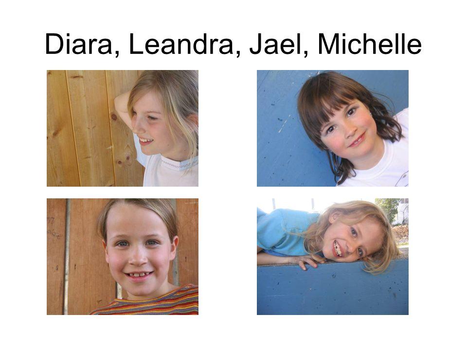 Diara, Leandra, Jael, Michelle