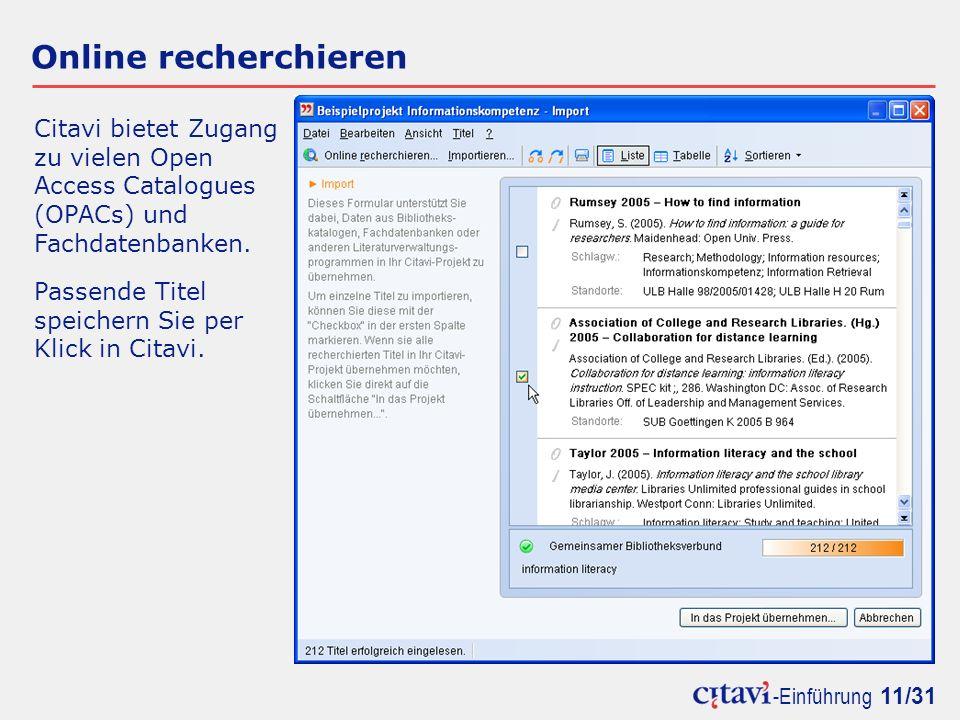 -Einführung 11/31 Online recherchieren Citavi bietet Zugang zu vielen Open Access Catalogues (OPACs) und Fachdatenbanken.