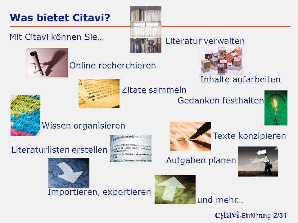 -Einführung 23/31 Texte konzipieren Die Verweise werden von Citavi zunächst in geschweifte Klammern gesetzt.