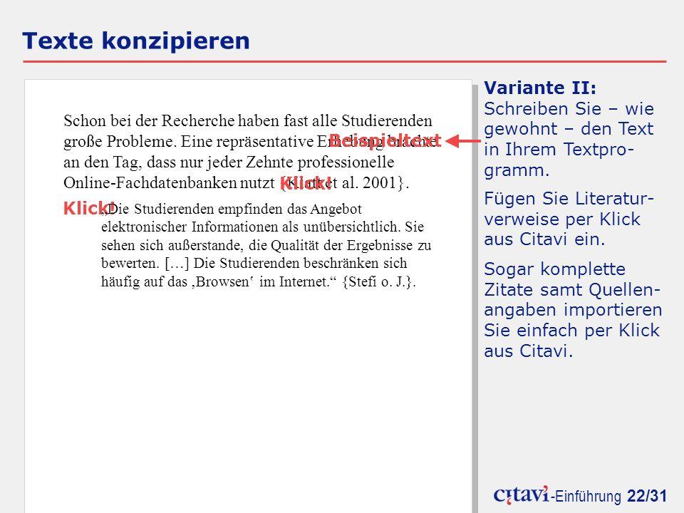 -Einführung 22/31 Texte konzipieren Variante II: Schreiben Sie – wie gewohnt – den Text in Ihrem Textpro- gramm.