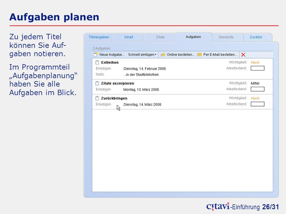 -Einführung 26/31 Aufgaben planen Zu jedem Titel können Sie Auf- gaben notieren.