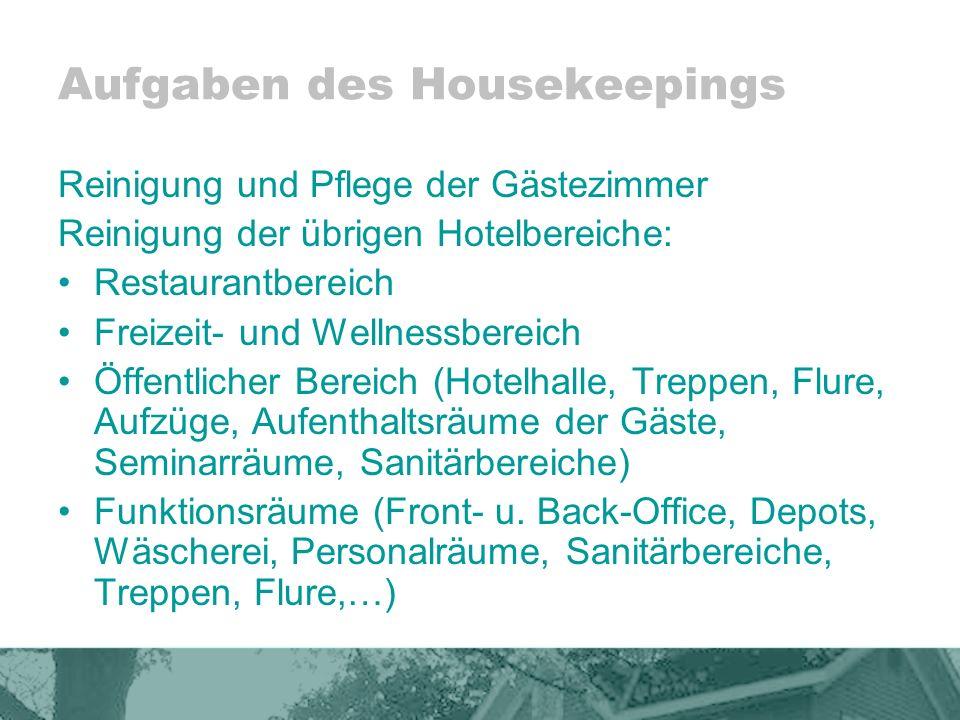 Räumliche Organisation des Housekeepings in Großhotels Um Wege kurz zu halten, gibt es … Zentraldepot Abfülleinrichtungen, Materialannahme/-ausgabe, Schreibtisch mit PC, ….