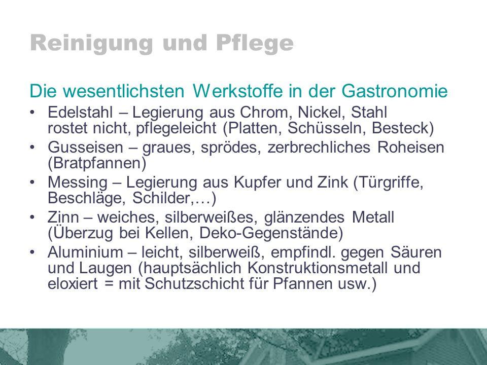 Reinigung und Pflege Die wesentlichsten Werkstoffe in der Gastronomie Kunststoff – durch chem.