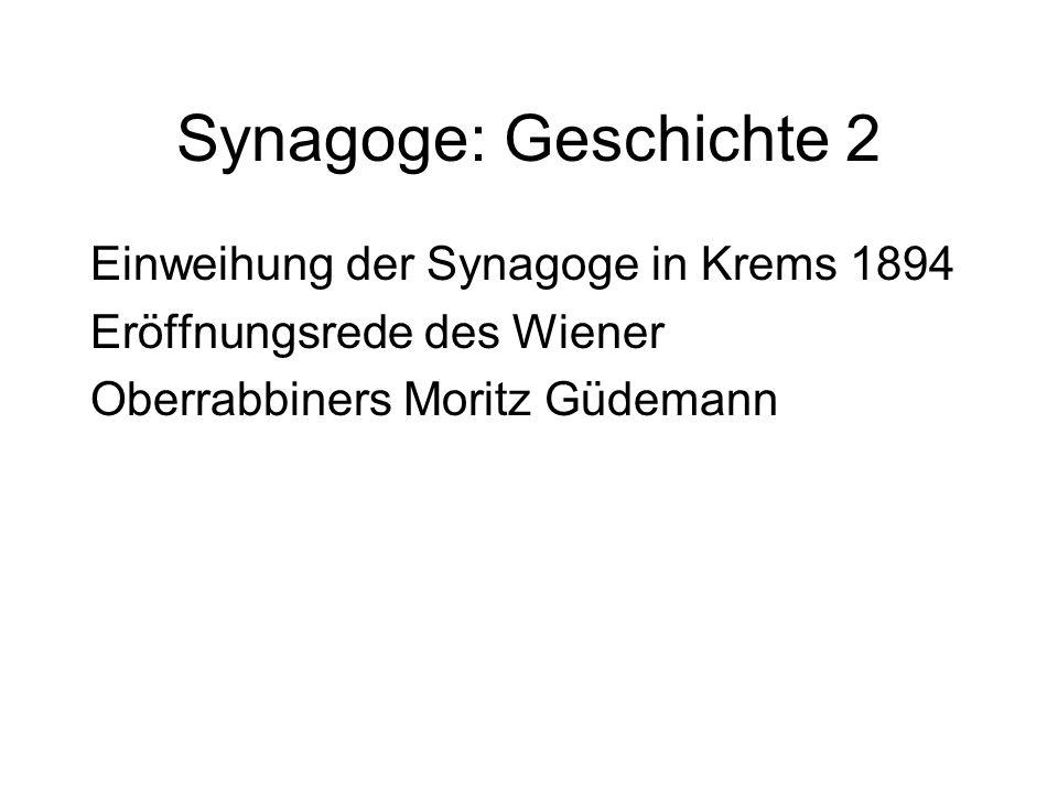 Synagoge: Geschichte 2 Einweihung der Synagoge in Krems 1894 Eröffnungsrede des Wiener Oberrabbiners Moritz Güdemann