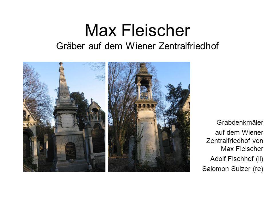 Max Fleischer Gräber auf dem Wiener Zentralfriedhof Grabdenkmäler auf dem Wiener Zentralfriedhof von Max Fleischer Adolf Fischhof (li) Salomon Sulzer (re)