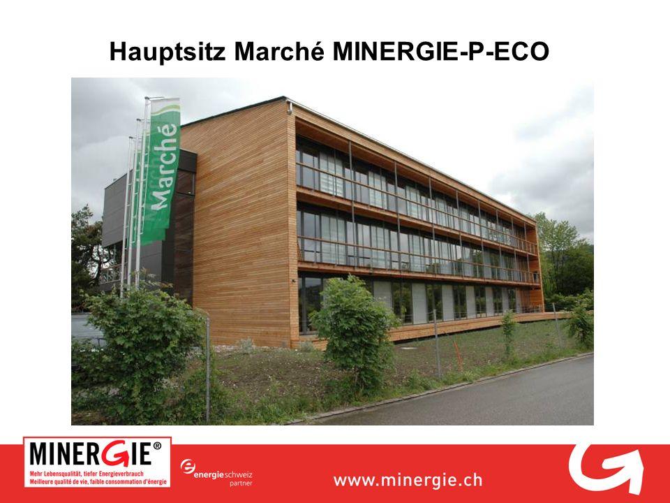 Hauptsitz Marché MINERGIE-P-ECO