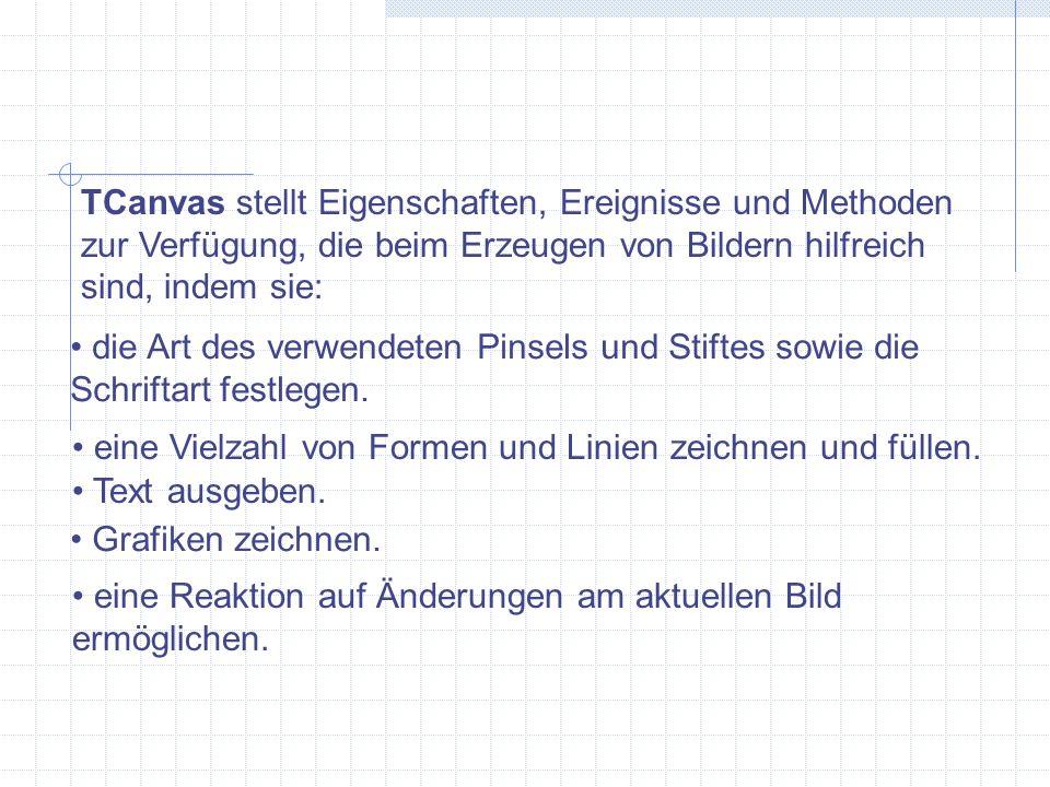 Linien und Stifte EigenschaftObjektBeschreibung LinienbreitePen.Width...in Pixeln LinientypPen.Style...
