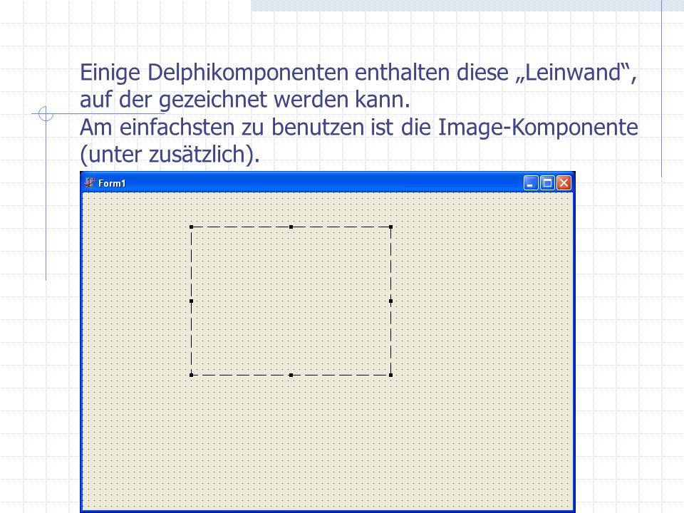Einige Delphikomponenten enthalten diese Leinwand, auf der gezeichnet werden kann. Am einfachsten zu benutzen ist die Image-Komponente (unter zusätzli