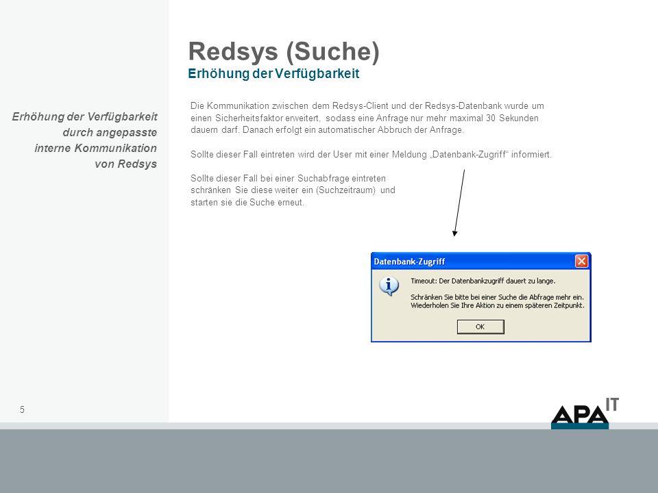 5 Redsys (Suche) Erhöhung der Verfügbarkeit Die Kommunikation zwischen dem Redsys-Client und der Redsys-Datenbank wurde um einen Sicherheitsfaktor erw
