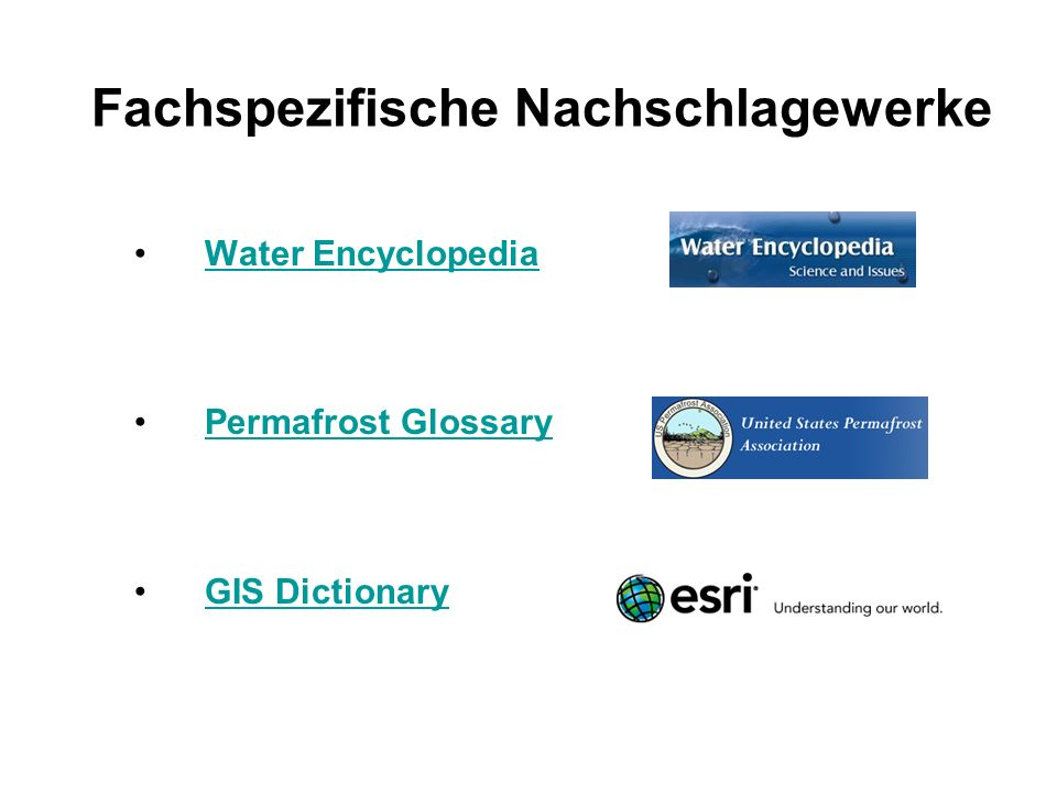 Fachspezifische Nachschlagewerke Water Encyclopedia Permafrost Glossary GIS Dictionary
