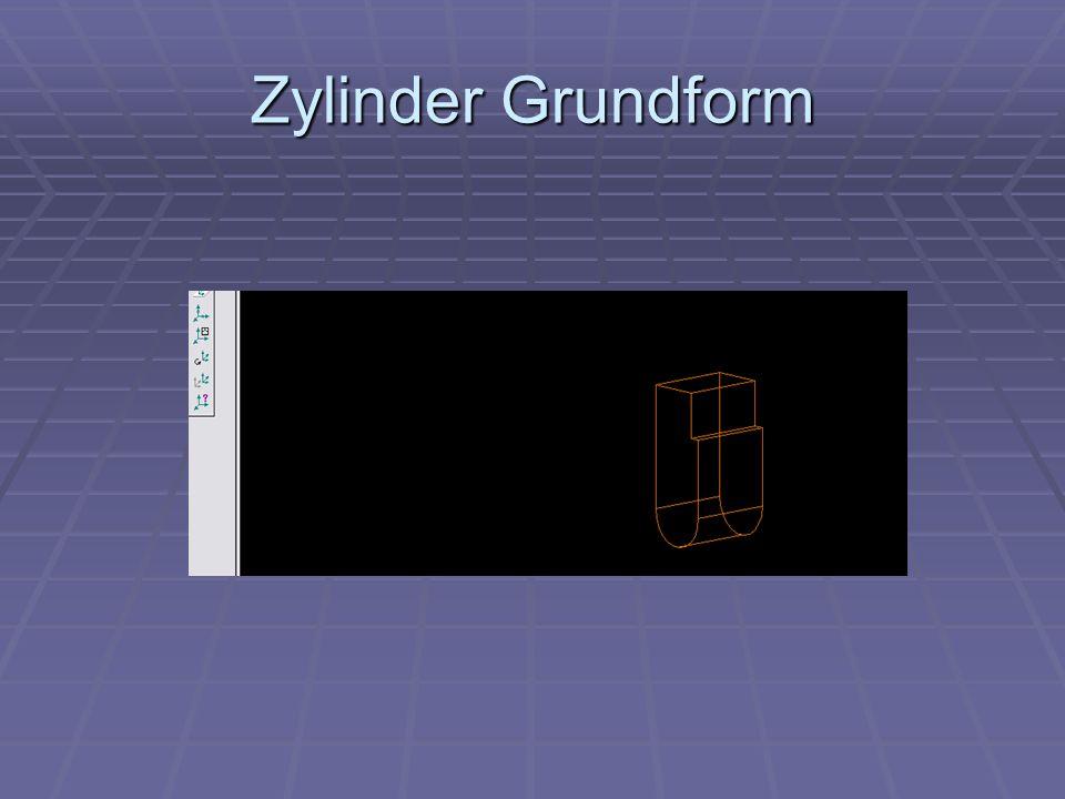 Zylinder Grundform