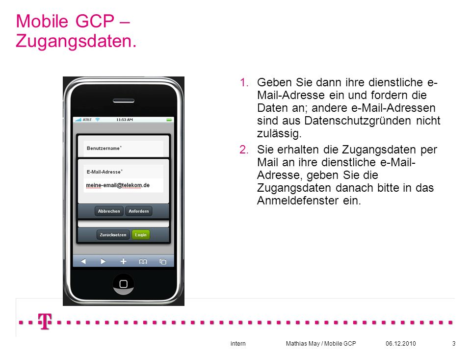 06.12.2010intern Mathias May / Mobile GCP3 Mobile GCP – Zugangsdaten.