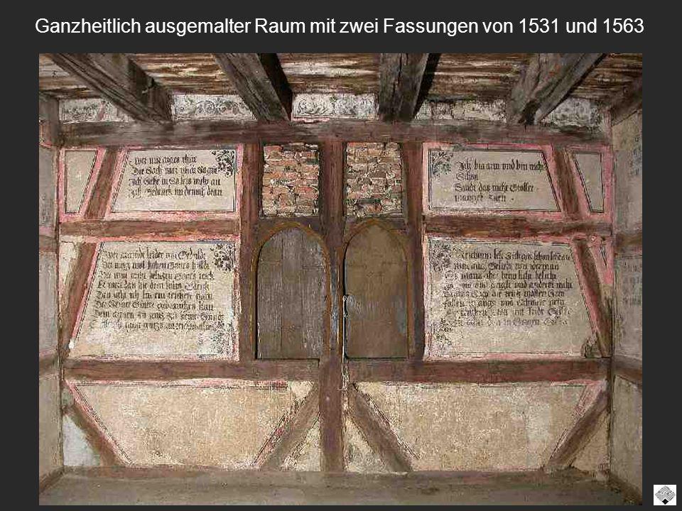 Ganzheitlich ausgemalter Raum mit zwei Fassungen von 1531 und 1563