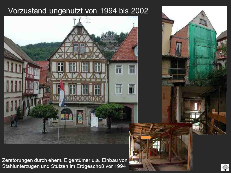 Vorzustand ungenutzt von 1994 bis 2002 Zerstörungen durch ehem. Eigentümer u.a. Einbau von Stahlunterzügen und Stützen im Erdgeschoß vor 1994