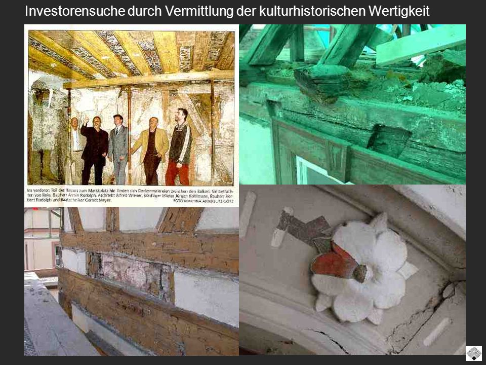 Investorensuche durch Vermittlung der kulturhistorischen Wertigkeit