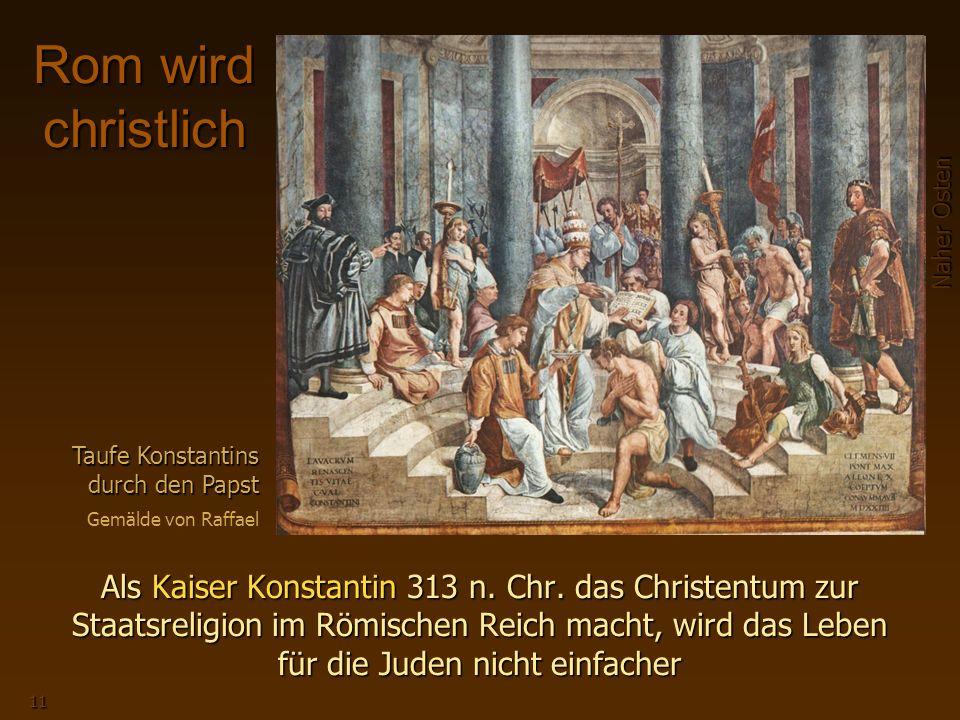Naher Osten 11 Rom wird christlich Als Kaiser Konstantin 313 n.