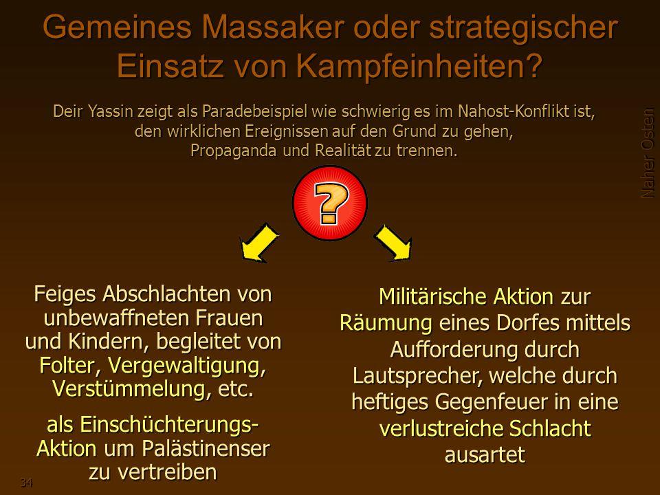 Naher Osten 34 Gemeines Massaker oder strategischer Einsatz von Kampfeinheiten.