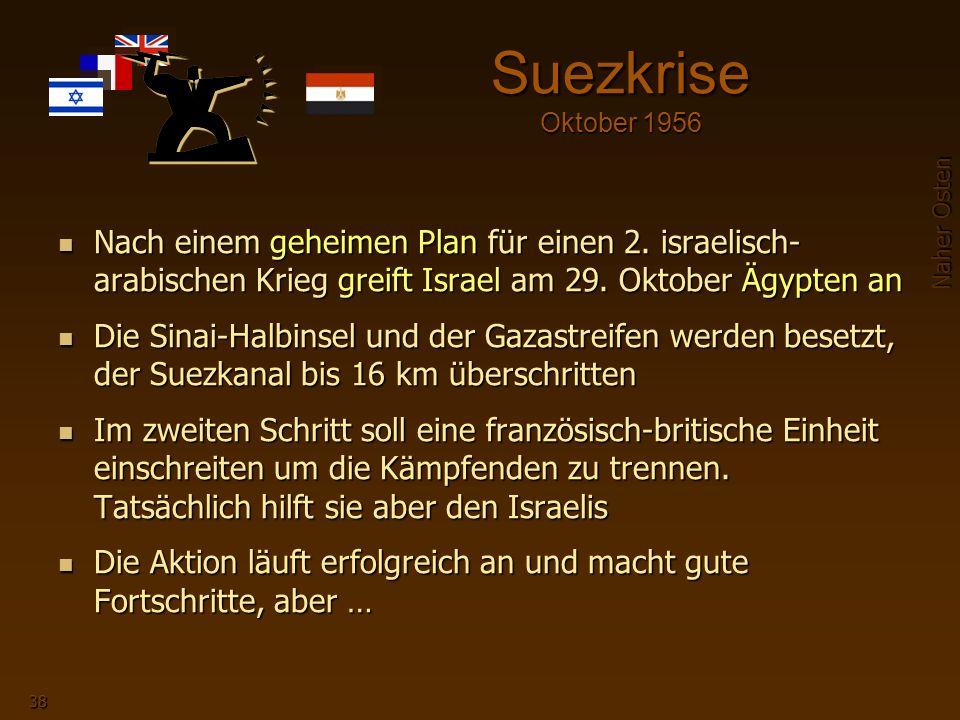 Naher Osten 38 Suezkrise Oktober 1956 Nach einem geheimen Plan für einen 2.