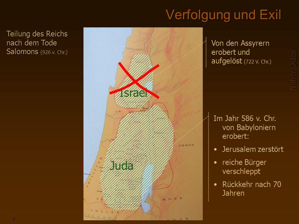 Naher Osten 9 Verfolgung und Exil Teilung des Reichs nach dem Tode Salomons (926 v.