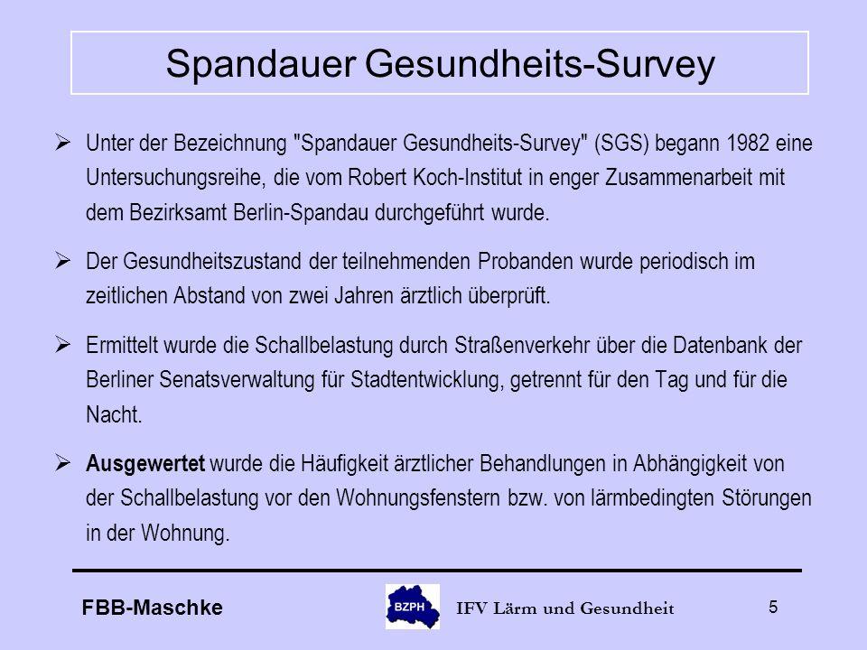 FBB-Maschke IFV Lärm und Gesundheit 5 Spandauer Gesundheits-Survey Unter der Bezeichnung