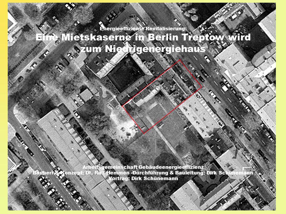 Dialogforum 2008 Einsatz innovativer Energiekonzepte in der Wohnungswirtschaft Energieeffiziente Revitalisierung: Eine Mietskaserne in Berlin Treptow