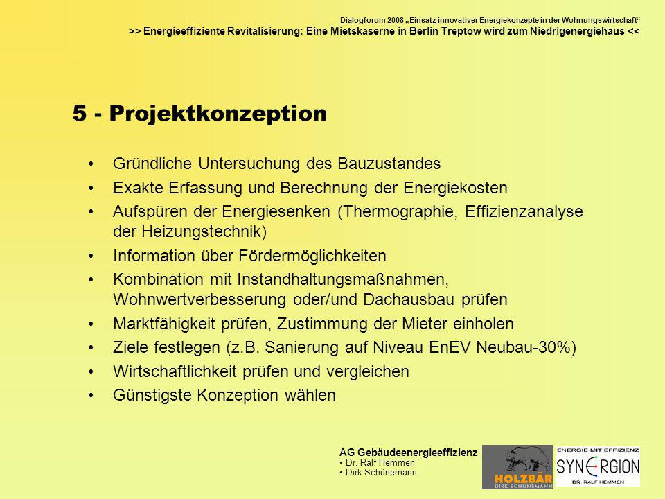 Dialogforum 2008 Einsatz innovativer Energiekonzepte in der Wohnungswirtschaft >> Energieeffiziente Revitalisierung: Eine Mietskaserne in Berlin Treptow wird zum Niedrigenergiehaus << AG Gebäudeenergieeffizienz Dr.