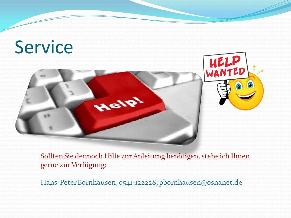Service Sollten Sie dennoch Hilfe zur Anleitung benötigen, stehe ich Ihnen gerne zur Verfügung: Hans-Peter Bornhausen, 0541-122228; pbornhausen@osnane