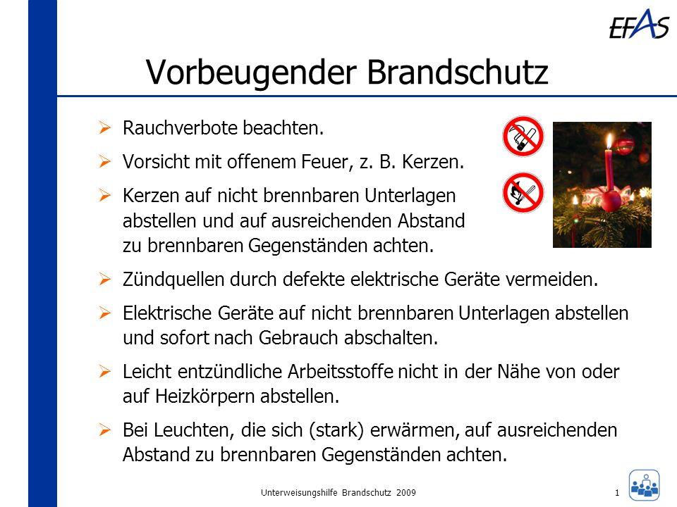 Unterweisungshilfe Brandschutz 2009 Vorbeugender Brandschutz Rauchverbote beachten. Vorsicht mit offenem Feuer, z. B. Kerzen. Kerzen auf nicht brennba