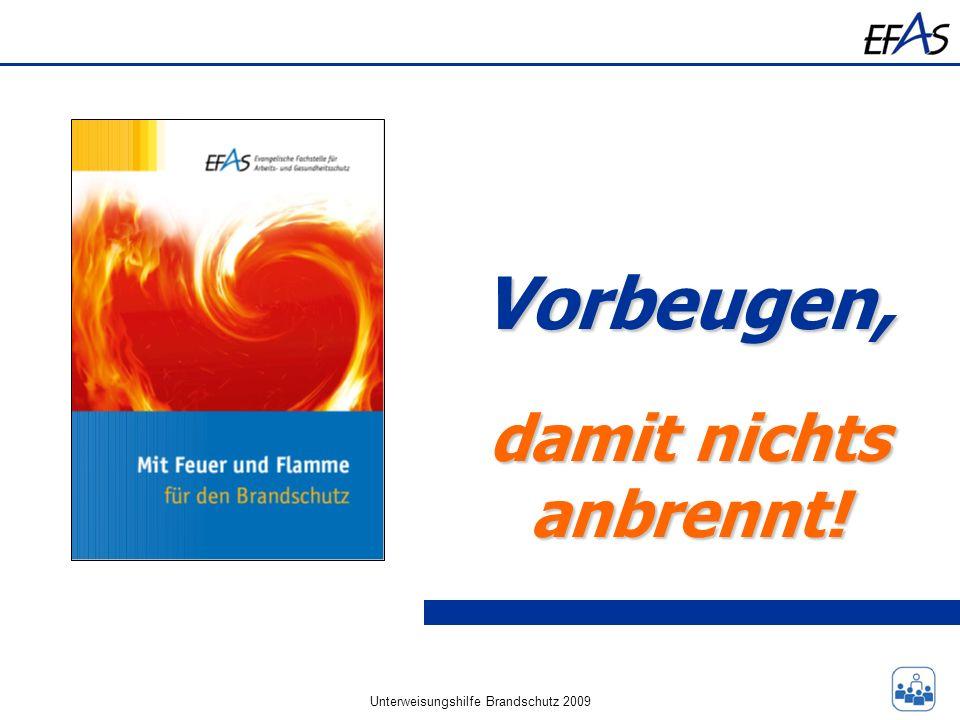 Unterweisungshilfe Brandschutz 2009 Vorbeugen, damit nichts anbrennt!