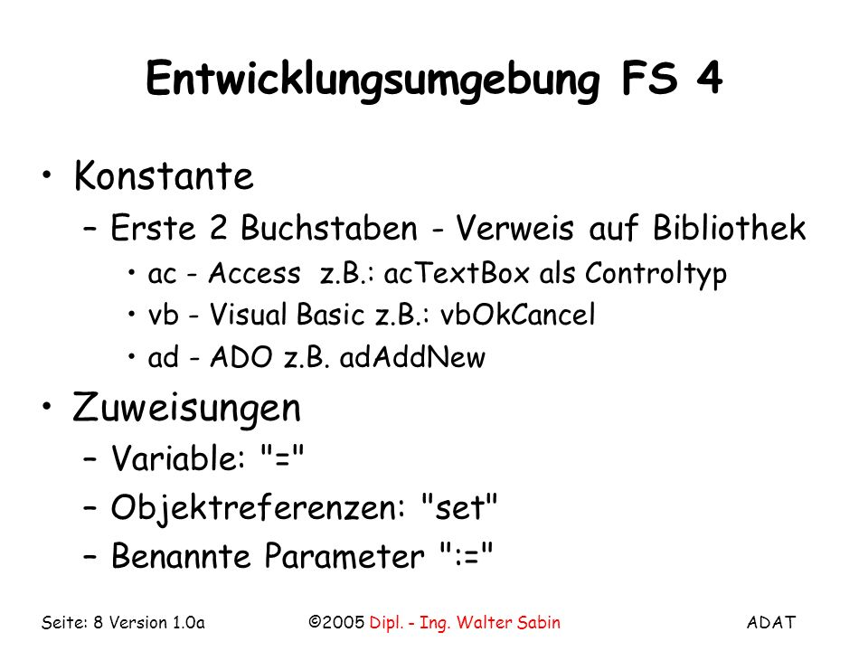 ADAT©2005 Dipl.- Ing. Walter SabinSeite: 9 Version 1.0a Sprache Variable –Name 1.