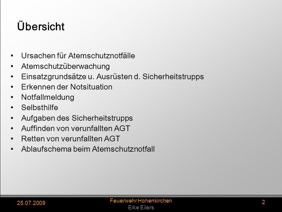 25.07.2009 Feuerwehr Hohenkirchen Eike Eilers 2 Übersicht Ursachen für Atemschutznotfälle Atemschutzüberwachung Einsatzgrundsätze u.
