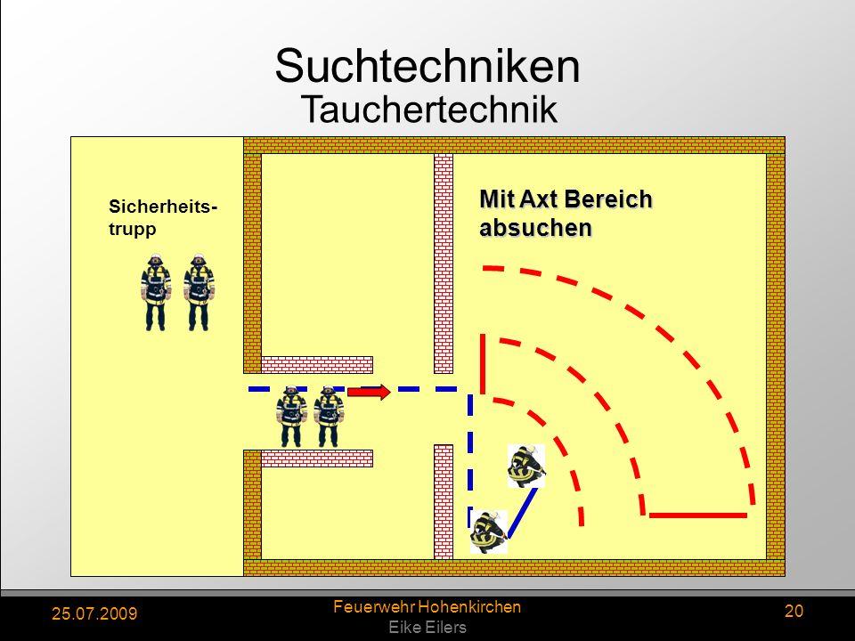 25.07.2009 Feuerwehr Hohenkirchen Eike Eilers 20 Mit Axt Bereich absuchen Sicherheits- trupp Tauchertechnik Suchtechniken