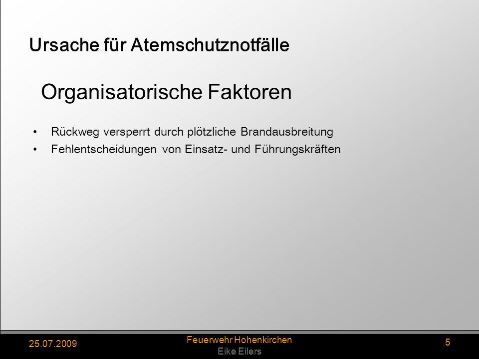 25.07.2009 Feuerwehr Hohenkirchen Eike Eilers 5 Ursache für Atemschutznotfälle Rückweg versperrt durch plötzliche Brandausbreitung Fehlentscheidungen
